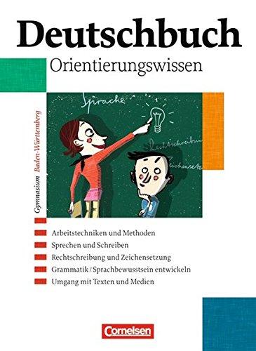 Deutschbuch Gymnasium - Baden-Württemberg / Band 1-6: 5.-10. Schuljahr - Orientierungswissen,