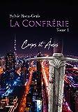 La confrérie Tome 1: Corps et Âmes (Indécente)