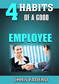 4 habits of a good employee (English Edition) von [fadero, chris]