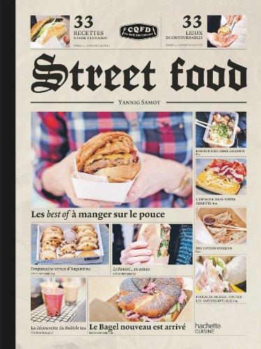 Street food: Les best of à manger sur le pouce par Yannig Samot