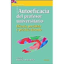 Autoeficacia del profesor universitario: Eficacia percibida y práctica docente (Universitaria)