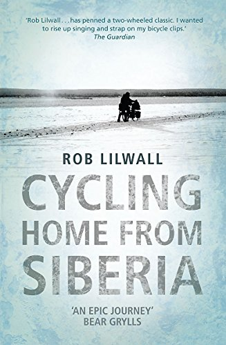 Cycling Home From Siberia por Rob Lilwall