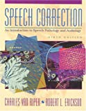 Speech Correction: An Introduction to Speech Pathology and Audiology