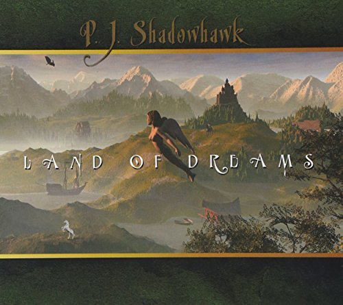 Land of Dreams by PJ Shadowhawk (2013-08-03) - Land Pj