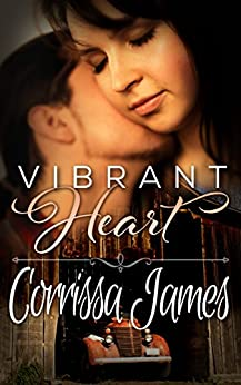 Vibrant Heart: Book 1 in the Great Plains Romance Series by [James, Corrissa]