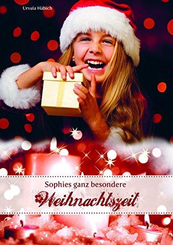 Buchseite und Rezensionen zu 'Sophies ganz besondere Weihnachtszeit (Edition BSB / for Kids)' von Ursula Häbich