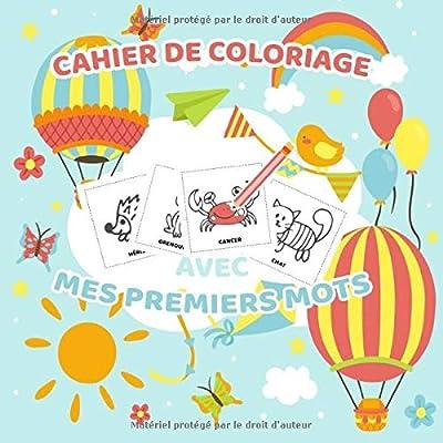 Cahier De Coloriage Avec Mes Premiers Mots: Un livre  de coloriage pour les tout-petits - Méthode de lecture  ludique avec des motifs de coloriage simples - jeux de coloriage