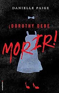 Dorothy debe morir par Danielle Paige