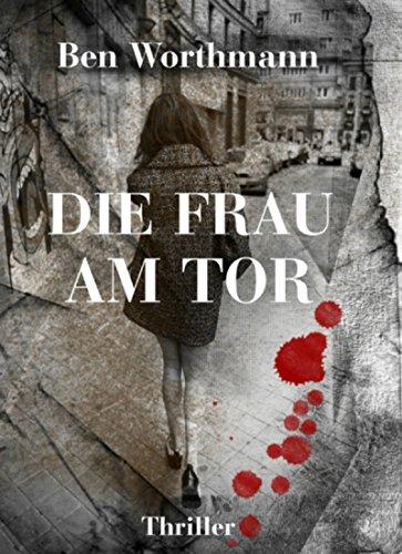 Buchseite und Rezensionen zu 'Die Frau am Tor' von Ben Worthmann