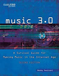 Music 3.0: A Survival Guide for Making Music in the Internet Age 2nd Edition (Music Pro Guides) by Bobby Owsinski (2011-11-01)