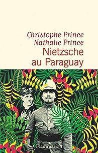 Nietzsche au Paraguay par Christophe Prince