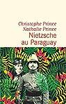 Nietzsche au Paraguay par Prince