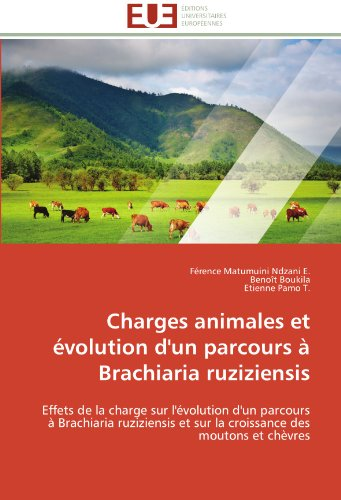 Charges animales et évolution d'un parcours à brachiaria ruziziensis (OMN.UNIV.EUROP.) por Collectif