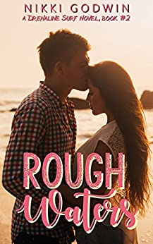 Rough Waters (Drenaline Surf Series Book 2) (English Edition) von [Godwin, Nikki]