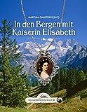 Das große kleine Buch: In den Bergen mit Kaiserin Elisabeth
