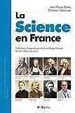 La science en France - Dictionnaire biographique des scientifiques français de l'an mille à nos jours