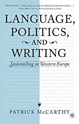 Language, Politics and Writing: Stolentelling in Western Europe by Patrick McCarthy (2002-10-18)