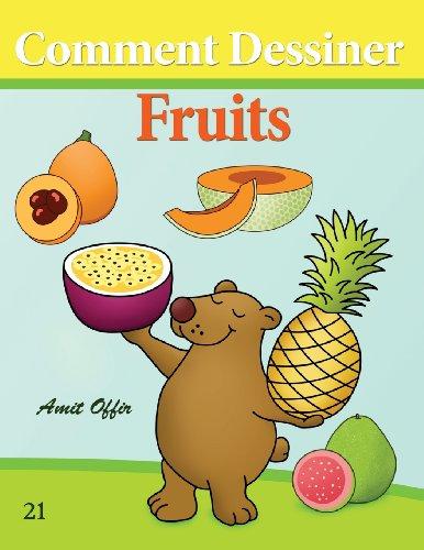 Comment Dessiner: Fruits: Livre de Dessin: Apprendre Dessiner par amit offir