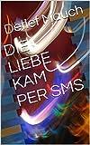 Image de DIE LIEBE KAM PER SMS (Keine Tränen 1)