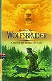 Chronik der dunklen Wälder - Wolfsbruder: Band 1