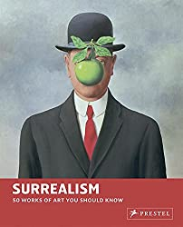 Surrealism: 50 Works of Art You Should Know (50 Works/Art You Should Know)