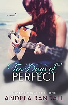 Ten Days of Perfect (November Blue Book 1) (English Edition) di [Randall, Andrea]
