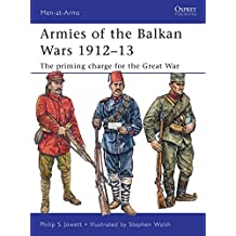 Armies of the Balkan Wars 1912–13: The priming charge for the Great War (Men-at-Arms)
