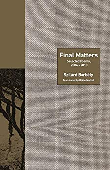 Final Matters: Selected Poems, 2004-2010 (lockert Library Of Poetry In Translation Book 130) por Estate Szilárd Borbély epub
