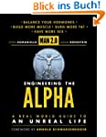 Man 2.0 Engineering the Alpha: A Real...