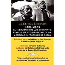 Karl Marx: El 18 Brumario, Revolucion y Contrarrevolucion, y Critica del Programa de Gotha, Coleccion La Critica Literaria Por El (Spanish Edition) by Karl Marx (2012-01-26)