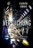 Versuchung: Kriminalroman von Florian Harms