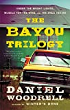 Image de The Bayou Trilogy: Under the Bright Lights, Muscle for the Wing, and T