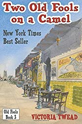 Two Old Fools on a Camel: From Spain to Bahrain and back again: Volume 3 (Old Fools Trilogy) by Victoria Twead (2012-12-07)