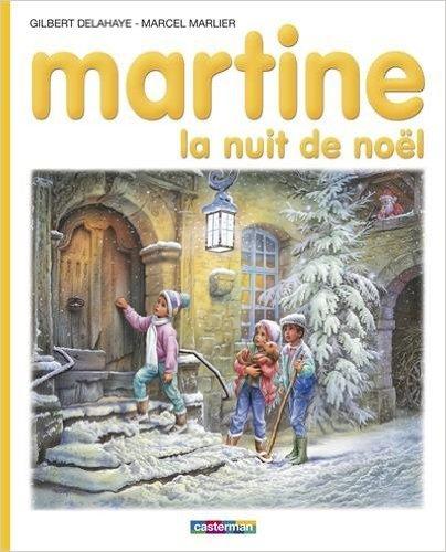 Martine : La nuit de Noël de Gilbert Delahaye,Marcel Marlier ( 4 mai 1993 )