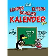 Lehrer-Eltern-Schüler Kalender 2016: Wandkalender