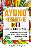 Ayuno Intermitente 16-8 Guía De Estilo De Vida: Guía de Pérdida de Peso Completa y de Vida Saludable + Comida Inicial (en español/in spanish)