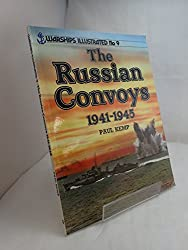 The Russian Convoys, 1941-45 (Warships illustrated)