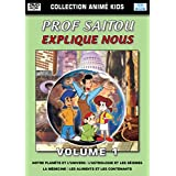 Collection Animé Kids : Prof Saitou Explique nous - Volume 1