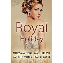 Royal Holiday by Melissa McClone (2015-11-04)