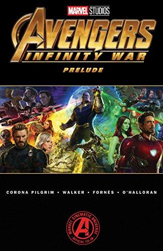 Marvel's Avengers: Infinity War Prelude (Marvel's Avengers: Infinity War Prelude (2018)) por Will Pilgrim