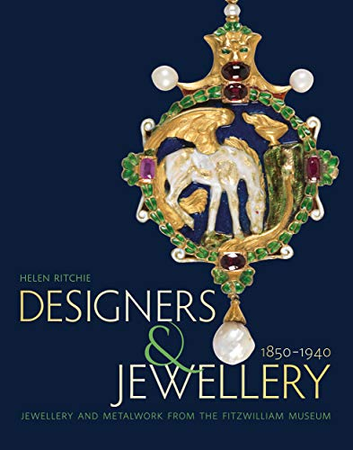 Designers and Jewellery 1850-1940: Jewellery and Metalwork from the Fitzwilliam Museum