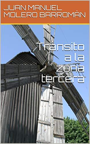 Tránsito a la zona tercera por JUAN MANUEL MOLERO BARROMÁN