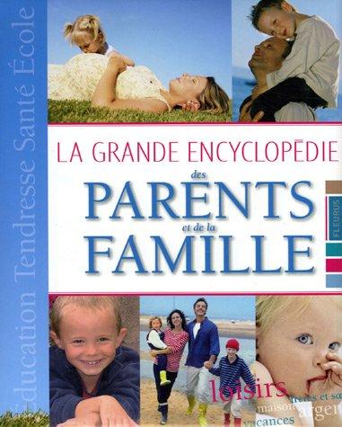 La grande encyclopédie des parents et de la famille par Emmanuelle Rémond-Dalyac