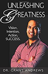 Unleashing Greatness: Vision, Intention, Action, Success