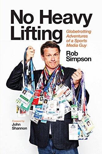 No Heavy Lifting: Globetrotting Adventures of a Sports Media Guy (English Edition)