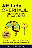 #3: Attitude Overhaul: 8 Steps To Win The War On Negative Self-Talk