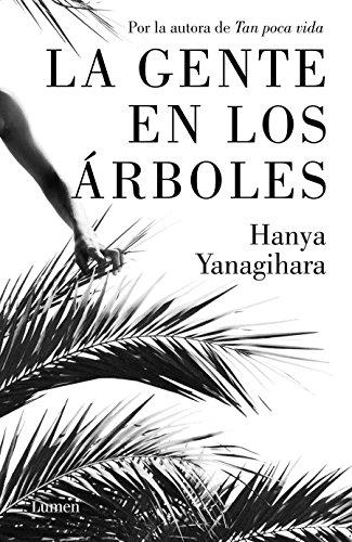 La gente en los árboles (NARRATIVA) por Hanya Yanagihara