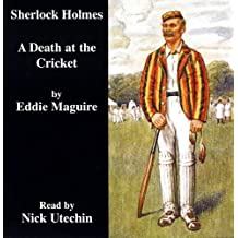 A Death at the Cricket: Another Case for Sherlock Holmes