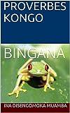 PROVERBES KONGO: BINGANA (Livres pour Enfant t. 1)