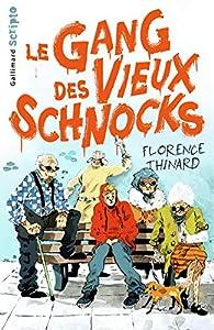 Le gang des vieux schnocks par Florence Thinard